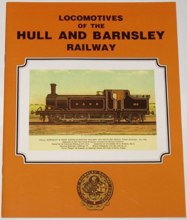 Locomotives of the Hull and Barnsley Railway, by Ron Prattley